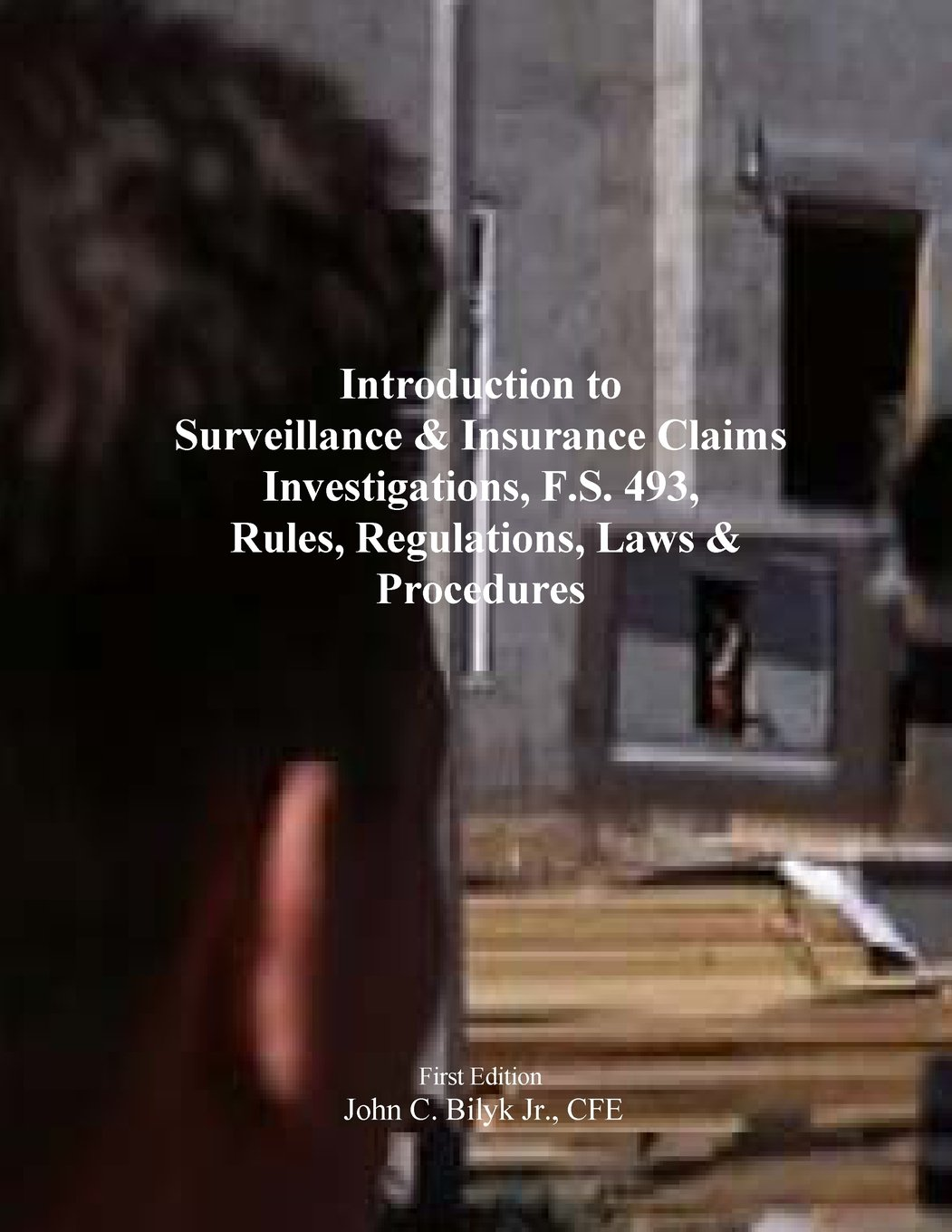 Introduction to Surveillance & Insurance Claims Investigations